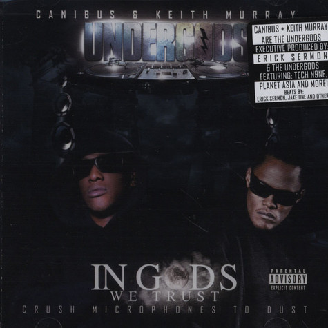 Undergods, The (Canibus & Keith Murray) - Undergods: In Gods We Trust - Crush Microphones To Dust