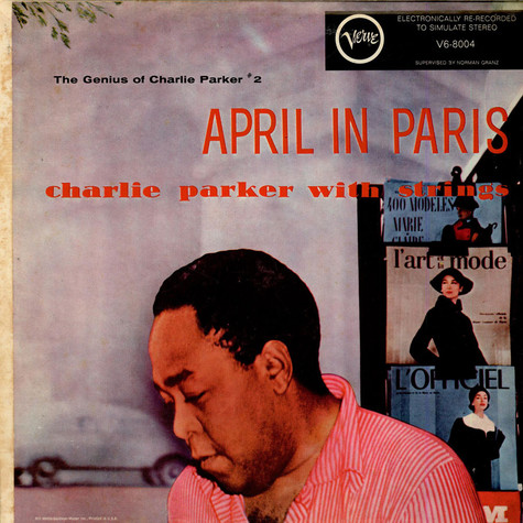 Charlie Parker With Strings - April In Paris - The Genius Of Charlie Parker #2