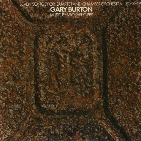 Gary Burton Quartet - Seven Songs For Quartet And Chamber Orchestra