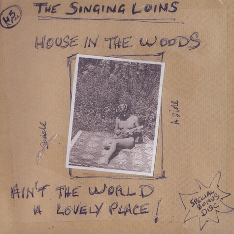 Singing Loins, The - House In The Woods