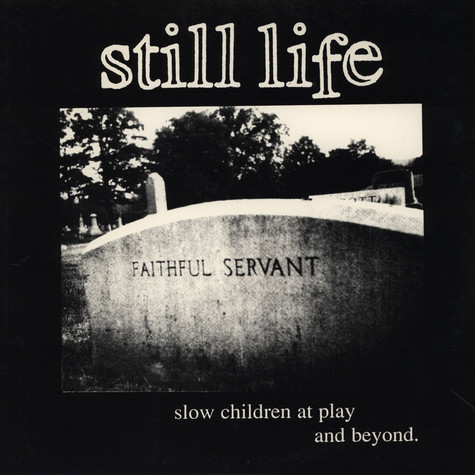 Still Life - Slow Children At Play & Beyond EP