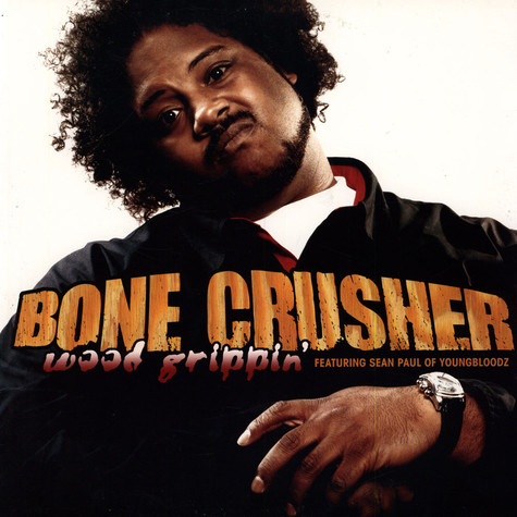 Bonecrusher - Wood grippin feat. Sean Paul of Youngbloodz
