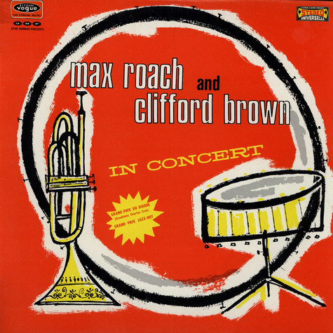 Max Roach And Clifford Brown - The Best Of Max Roach And Clifford Brown In Concert