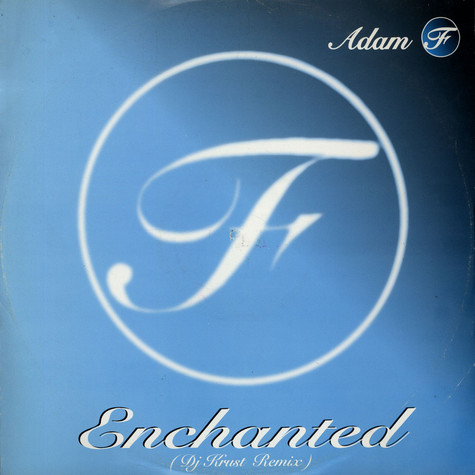 Adam F - Enchanted (DJ Krust Remix) / Wat Ya Sayin'