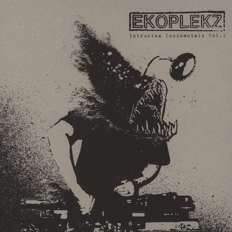 Ekoplekz - Intrusive Incidentalz Volume 1