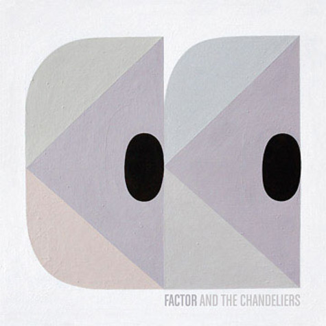 Factor & The Chandeliers - Factor & The Chandeliers