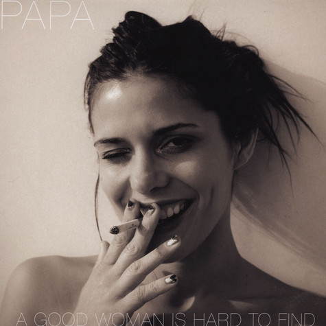 Papa - A Good Woman Is Hard To Find