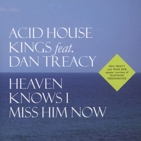 Acid House Kings - Heaven Knows I Miss Him Now