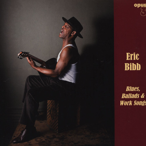 Eric Bibb - Blues, Ballads & Work Songs