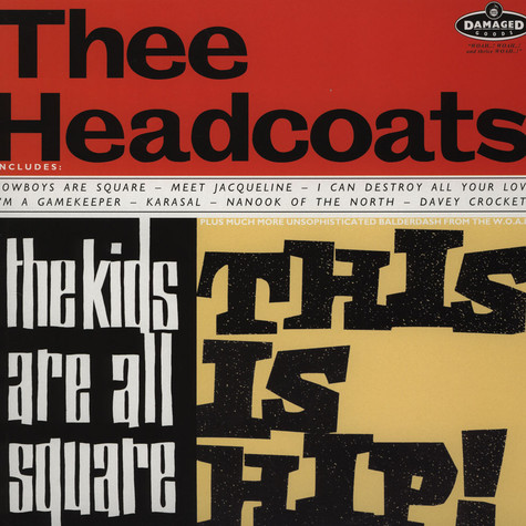 Thee Headcoats - The Kids Are All Square: This Is Hip