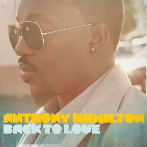 Anthony Hamilton - Back To Love Deluxe Version