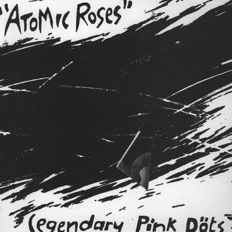 Legendary Pink Dots - Atomic Roses