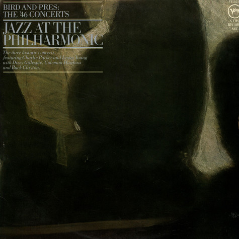 Jazz At The Philharmonic - Bird And Pres:  The '46 Concerts