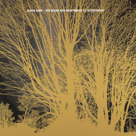 Nada Surf - Stars Are Indifferent To Astronomy