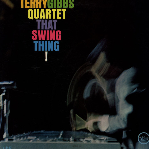 Terry Gibbs Quartet - That Swing Thing!