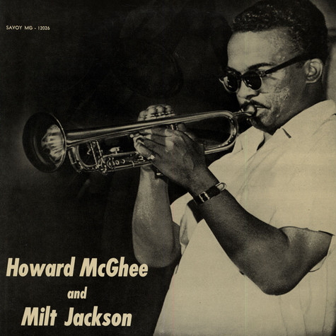 Howard McGhee And Milt Jackson - Howard McGhee And Milt Jackson