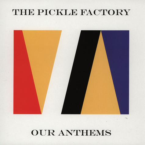 Pickle Factory - Our Anthems
