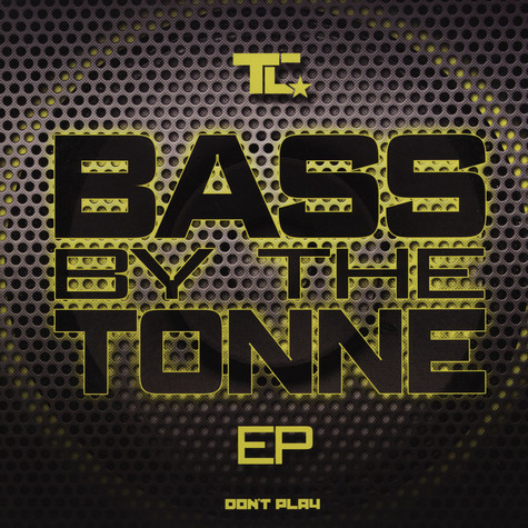 TC - Bass By The Tonne
