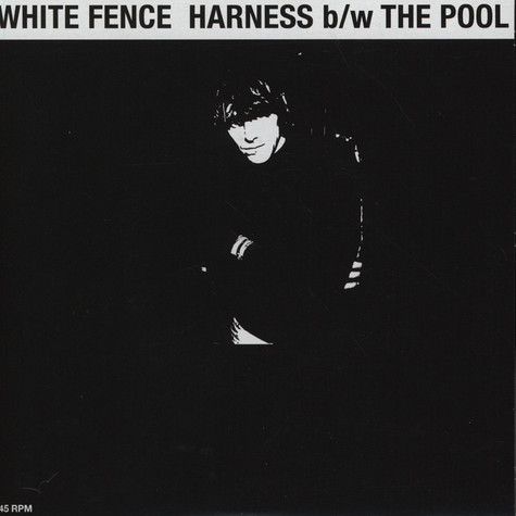 White Fence - Harness / The Pool