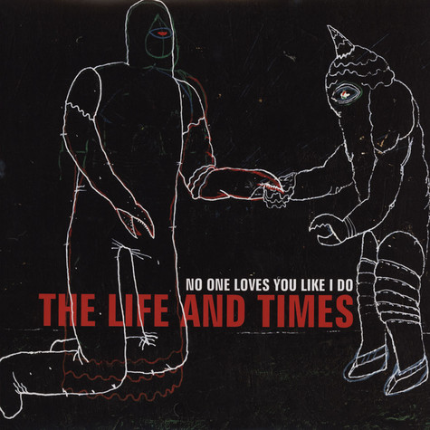 Life And Times - No One Loves You Like I Do