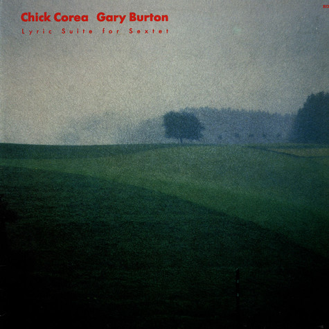 Chick Corea / Gary Burton - Lyric Suite For Sextet