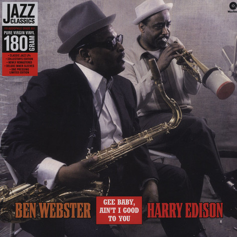Ben Webster & Harry Edison - Gee Baby Ain't I Good To You