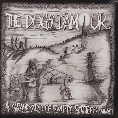 Dogs D'Amour - A Graveyard Of Empty Bottles MMXII