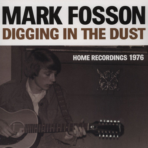 Mark Fosson - Digging In The Dust: Home Recordings 1976