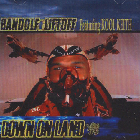Randolf Liftoff & Kool Keith - Down On Land