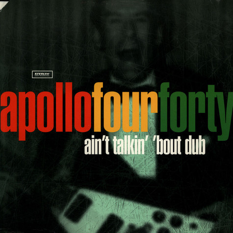 Apollo Four Forty - Ain't talkin bout dub
