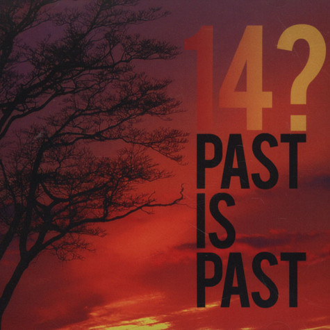 14? - Past Is Past