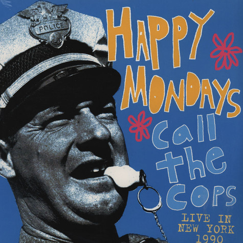 Happy Mondays - Call The Cops: Live In New York 1990