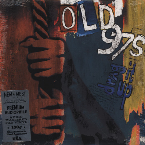 Old 97'S - Drag It Up