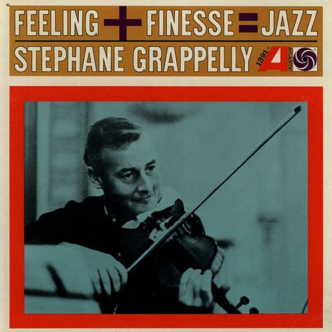 Stephane Grappelly - Feeling + Finesse = Jazz