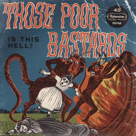 Those Poor Bastards - Is This Hell