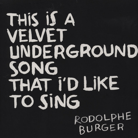 Rodolphe Burger - This Is A Velvet Underground Song...