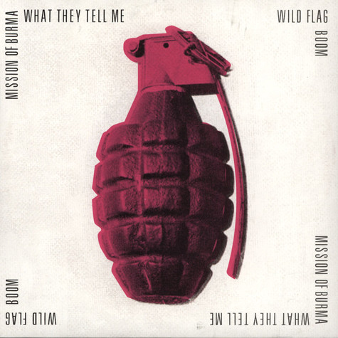 Mission Of Burma / Wild Flag - What They Tell Me / Boom