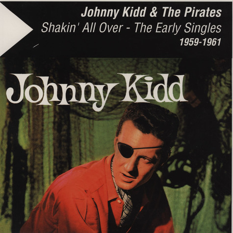 Johnny Kidd & The Pirates - Shakin' All Over - The Early Singles 1959 - 1961