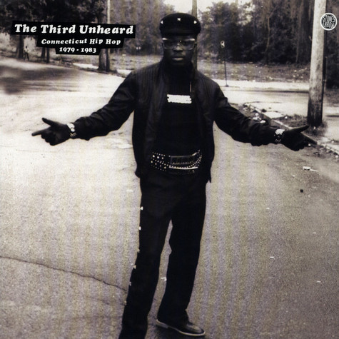 V.A. - The Third Unheard: Connecticut Hip Hop 1979-1983