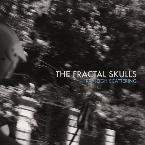 Fractal Skulls, The - Rayleigh Scattering