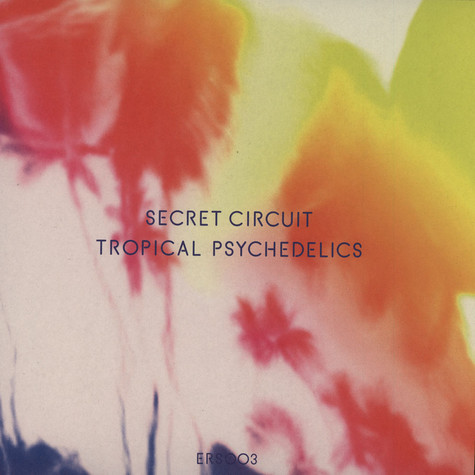 Secret Circuit - Tropical Psychedlics