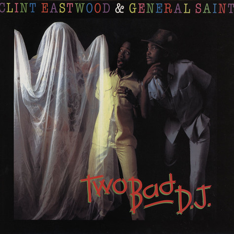 Clint Eastwood & General Saint - Two Bad DJ