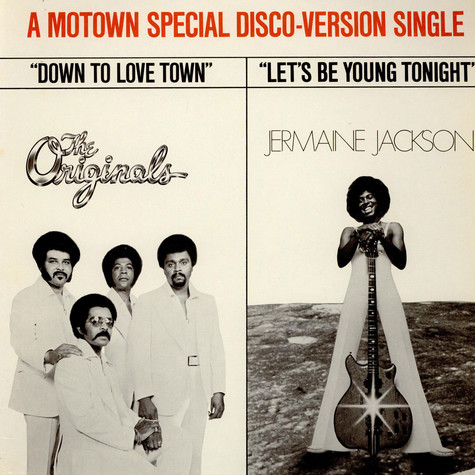 Originals, The / Jermaine Jackson - Down To Love Town / Let's Be Young Tonight