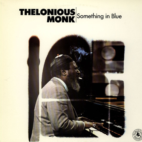 Thelonious Monk - Something In Blue