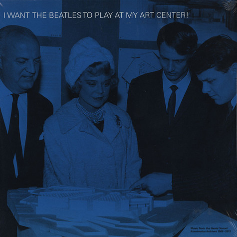 V.A. - I Want The Beatles To Play At My Art Center
