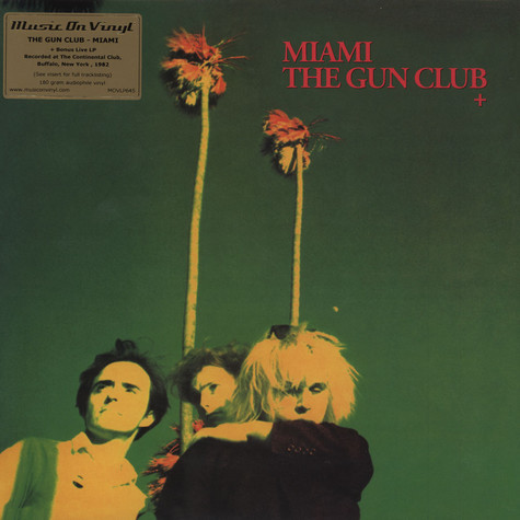 Gun Club - Miami + Live At Continental Club NYC '82