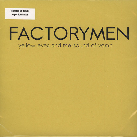 Factorymen - Yellow Eyes And The Sound Of Vomit