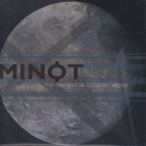 Minot - Ringing Silence Between Your Ears