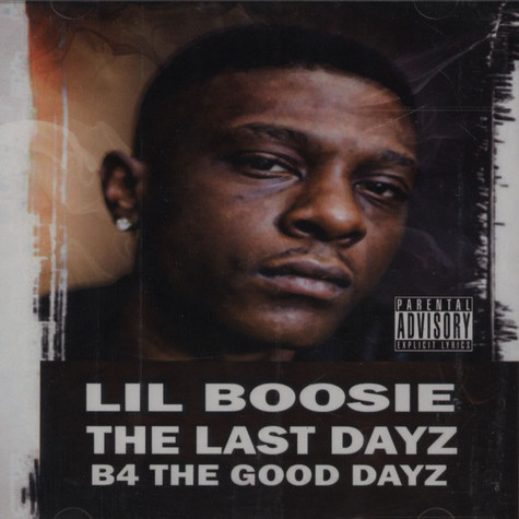 Lil Boosie - Last Dayz B4 The Good Dayz