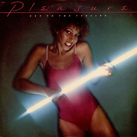 Pleasure - Get To The Feeling